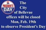 Bellevue City Offices and Library Closed on Monday, February 19th in Observance of Presidents Day!