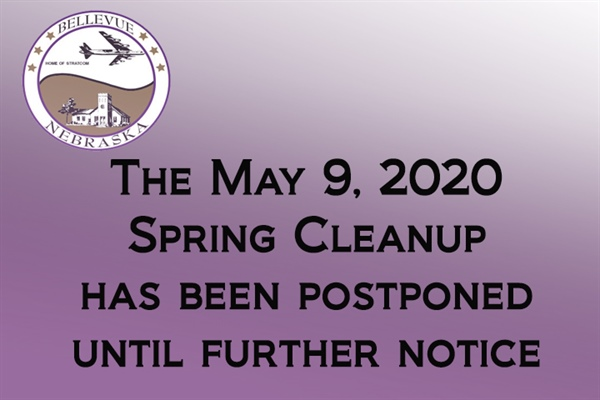 City of Bellevue's Spring Cleanup Has Been Postponed Until Further Notice Due to the COVID-19 Pandemic