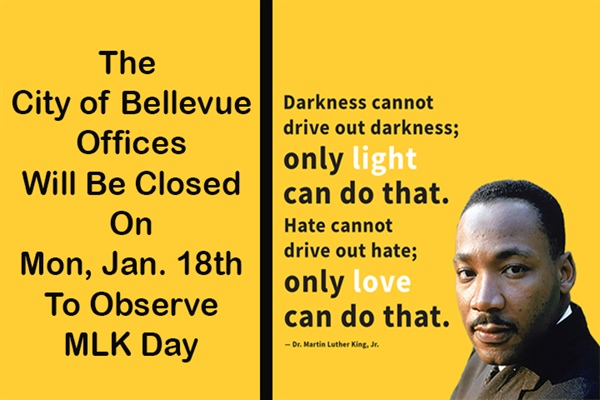 Bellevue City Offices and Library Closed on Monday, January 18th in Observance of Dr. Martin Luther King Jr. Day!